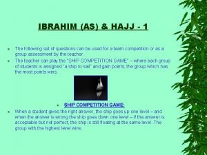 IBRAHIM AS HAJJ 1 The following set of