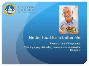 Better food for a better life Research unit