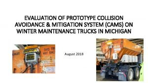 EVALUATION OF PROTOTYPE COLLISION AVOIDANCE MITIGATION SYSTEM CAMS