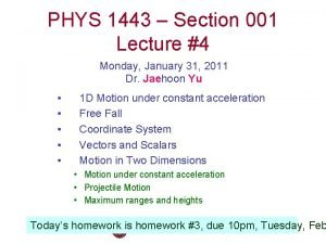 PHYS 1443 Section 001 Lecture 4 Monday January