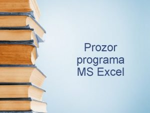 Prozor programa MS Excel Standardni dijelovi prozora Alatna