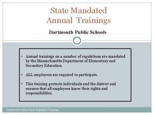 State Mandated Annual Trainings Dartmouth Public Schools Annual