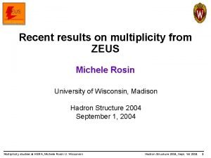 Recent results on multiplicity from ZEUS Michele Rosin