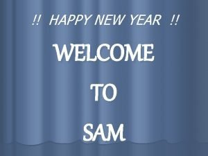 HAPPY NEW YEAR WELCOME TO SAM SCHOOL ROUTINES
