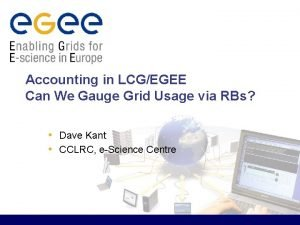 Accounting in LCGEGEE Can We Gauge Grid Usage