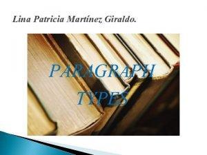 Lina Patricia Martnez Giraldo PARAGRAPH TYPES PARAGRAPH Is