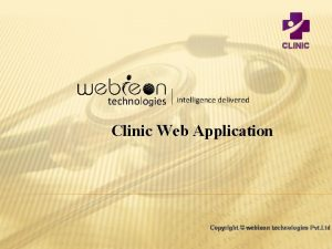 CLINIC Clinic Web Application Copyright webieon technologies Pvt