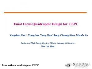 Final Focus Quadrupole Design for CEPC Yingshun Zhu