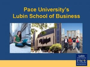Pace Universitys Lubin School of Business About Pace