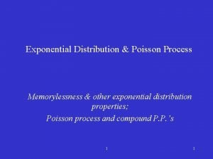 Exponential Distribution Poisson Process Memorylessness other exponential distribution