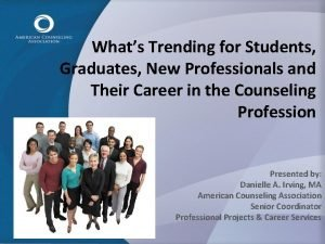 Whats Trending for Students Graduates New Professionals and