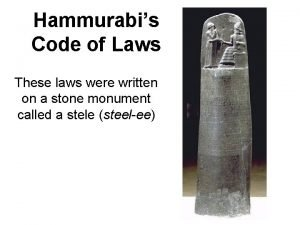 Hammurabis Code of Laws These laws were written