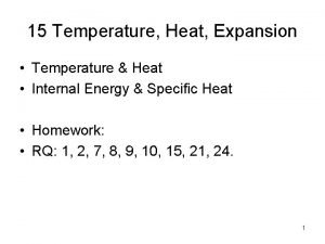 15 Temperature Heat Expansion Temperature Heat Internal Energy