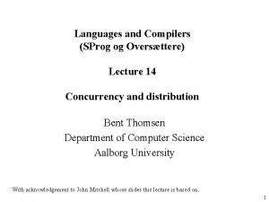 Languages and Compilers SProg og Oversttere Lecture 14