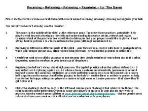 Receiving Retaining Releasing Regaining for The Game Please
