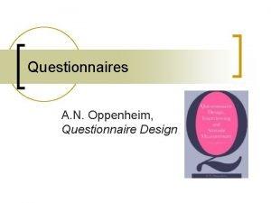 Questionnaires A N Oppenheim Questionnaire Design Questionnaires FOCUS