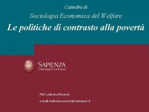Cattedra di Sociologia Economica del Welfare Le politiche