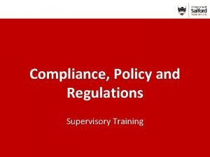 Compliance Policy and Regulations Supervisory Training This module