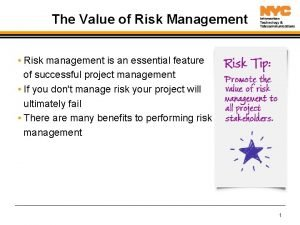 The Value of Risk Management Risk management is
