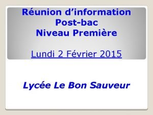 Runion dinformation Postbac Niveau Premire Lundi 2 Fvrier