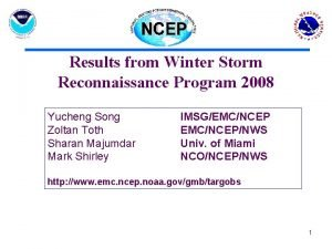 Results from Winter Storm Reconnaissance Program 2008 Yucheng