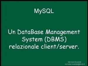 My SQL Un Data Base Management System DBMS