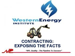 CONTRACTING EXPOSING THE FACTS NPL Quality The Pipeline