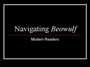 Navigating Beowulf Modern Readers Difficulties for the Modern