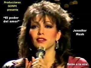 Producciones GONPE presenta El poder del amor Jennifer