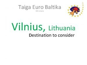 Taiga Euro Baltika DMC Lithuania Vilnius Lithuania Destination