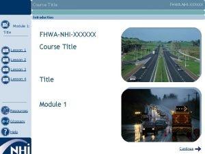 Course Title FHWANHIXXXXXX Introduction Module 1 Title FHWANHIXXXXXX