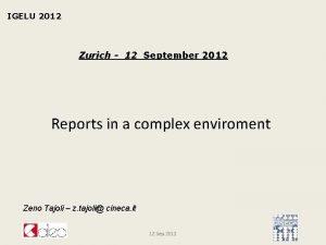 IGELU 2012 Zurich 12 September 2012 Reports in