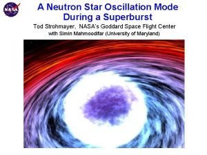 Goddard Space Flight Center A Neutron Star Oscillation