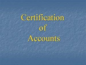 Certification of Accounts Certification of accounts Audit Report