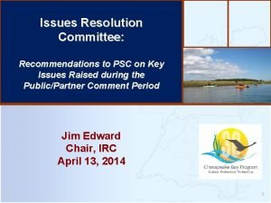 Issues Resolution Committee Recommendations to PSC on Key