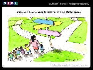 Texas and Louisiana Similarities and Differences Objectives Increase