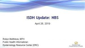 ISDH Update NBS April 26 2019 Robyn Matthews