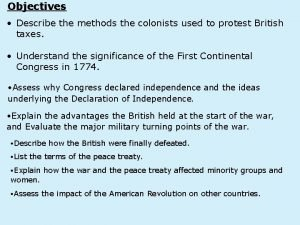 Objectives Describe the methods the colonists used to