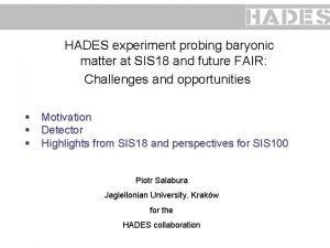 HADES experiment probing baryonic matter at SIS 18