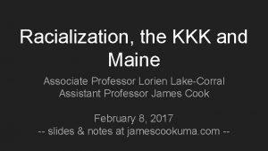 Racialization the KKK and Maine Associate Professor Lorien