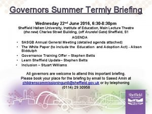Governors Summer Termly Briefing Wednesday 22 nd June