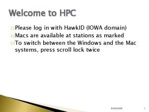 Welcome to HPC Please log in with Hawk