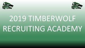 2019 TIMBERWOLF RECRUITING ACADEMY 10 Recruiting Commandments 10