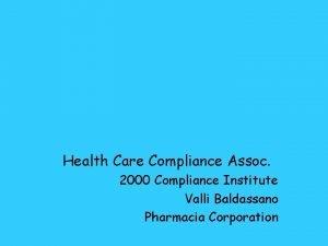 Health Care Compliance Assoc 2000 Compliance Institute Valli