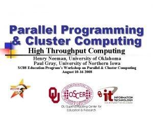 Parallel Programming Cluster Computing High Throughput Computing Henry