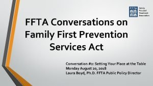 FFTA Conversations on Family First Prevention Services Act
