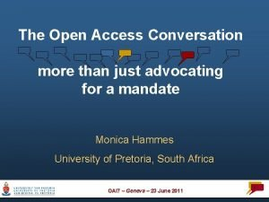 The Open Access Conversation more than just advocating