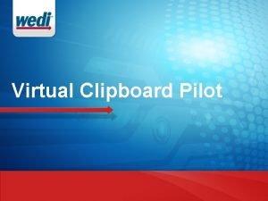 Virtual Clipboard Pilot Virtual Clipboard Pilot Sullivan Institute