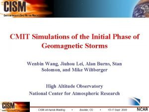 CMIT Simulations of the Initial Phase of Geomagnetic