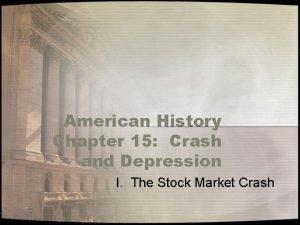 American History Chapter 15 Crash and Depression I